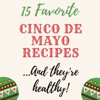 Cinco de Mayo Pinterest pin featuring 15 favorite recipes