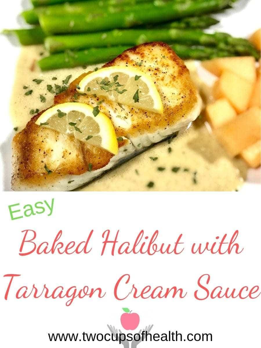 Baked Halibut with Tarragon Cream Sauce Pinterest Pin